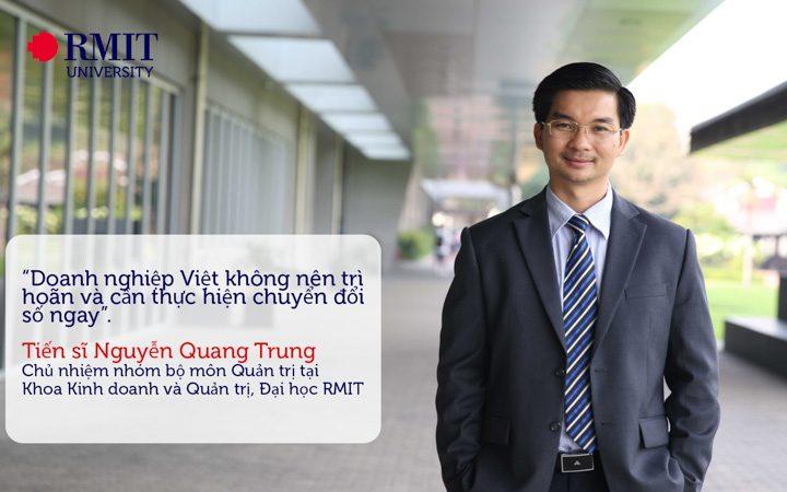Tiến sĩ Nguyễn Quang Trung: Chuyển đổi số chậm có thể đe dọa nhiều doanh nghiệp Việt