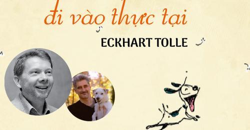 """""""Đi vào thực tại"""" cùng Eckhart Tolle"""