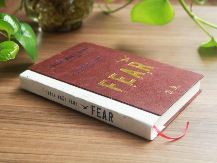 """""""Fear – Sợ hãi"""": Những phương pháp thực tập chánh niệm để ta nhận diện, trị liệu, chuyển hóa và vượt qua lo sợ từ Thiền sư Nhất Hạnh"""